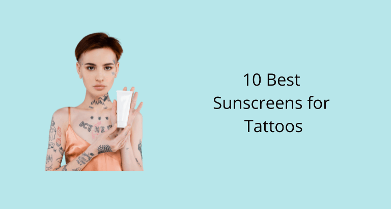 Best Sunscreens for Tattoos