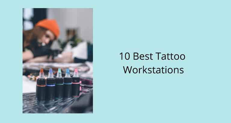 Best Tattoo Workstations