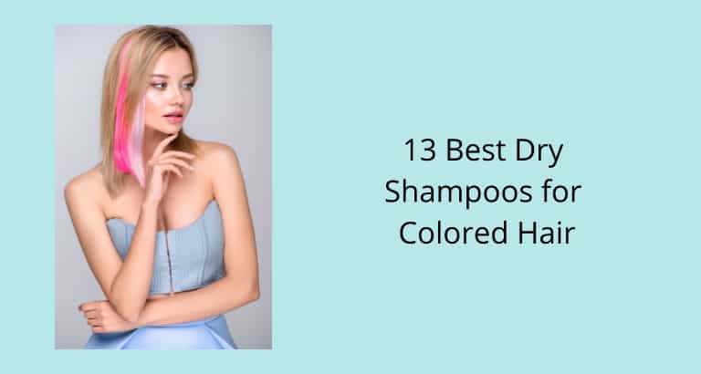 Best Dry Shampoos for Colored Hair