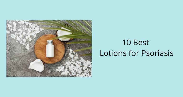 Best Lotions for Psoriasis