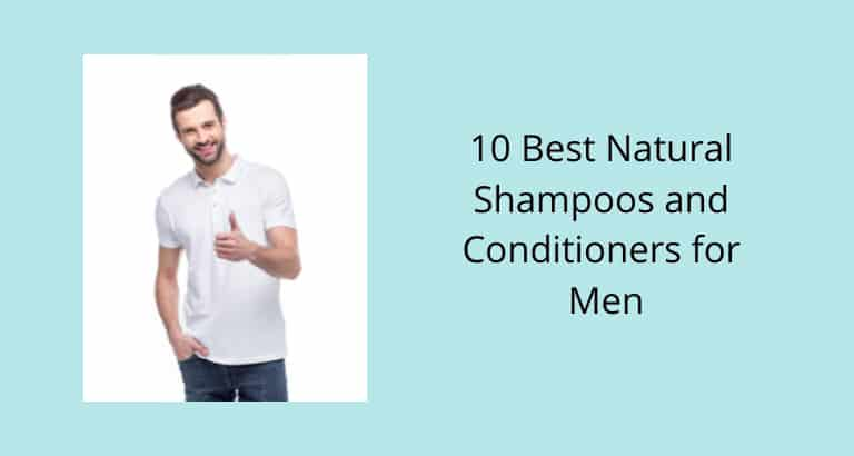 Best Natural Shampoos and Conditioners for Men