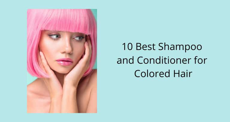 Best Shampoo and Conditioner for Colored Treated Hair