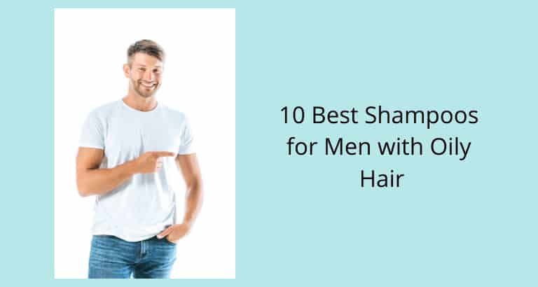 Best Shampoos for Men with Oily Hair