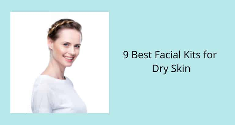 Best Facial Kits for Dry Skin
