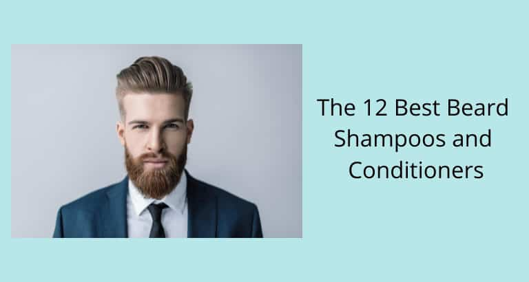 Best Beard Shampoos and Conditioners